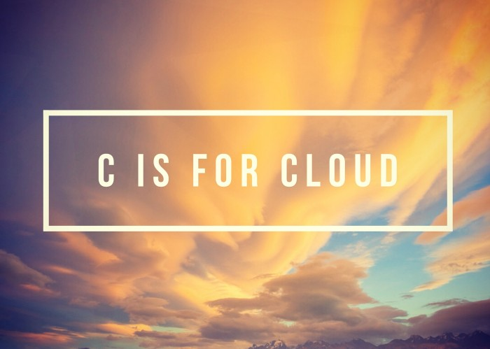 C is for Clouds